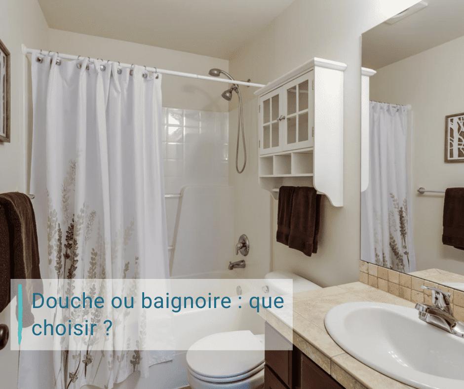Comparaison douche et baignoire