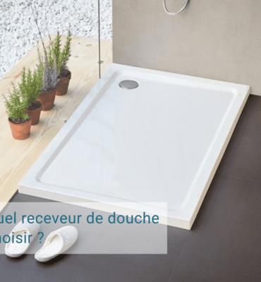 Choisir receveur de douche