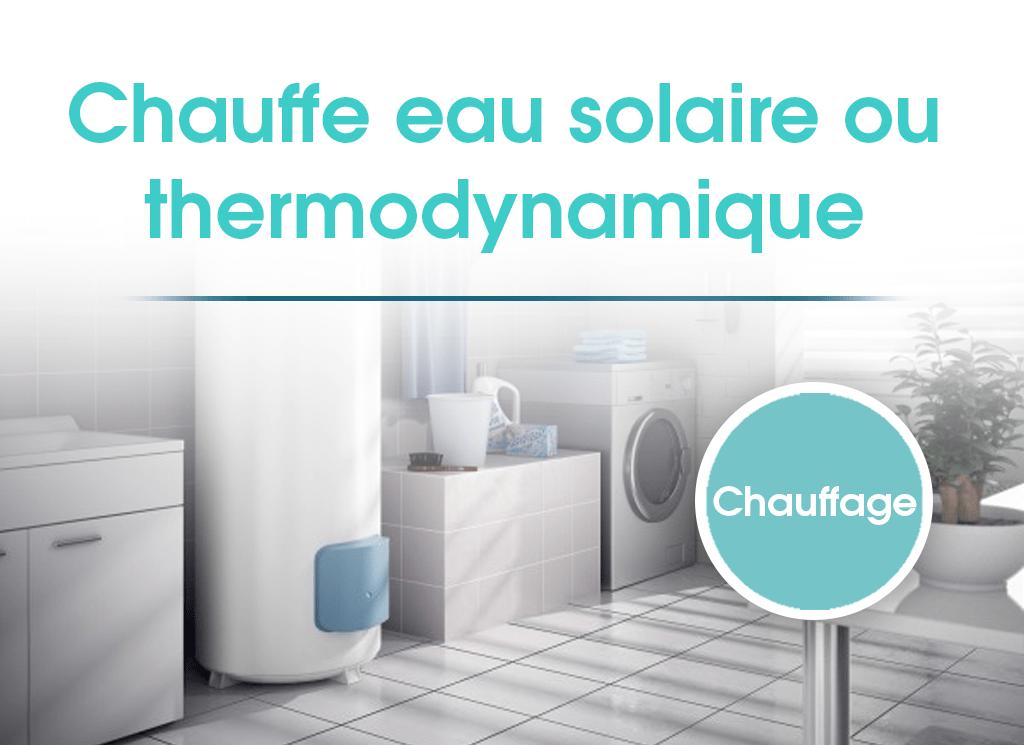 chauffe-eau solaire ou chauffe-eau thermodynamique