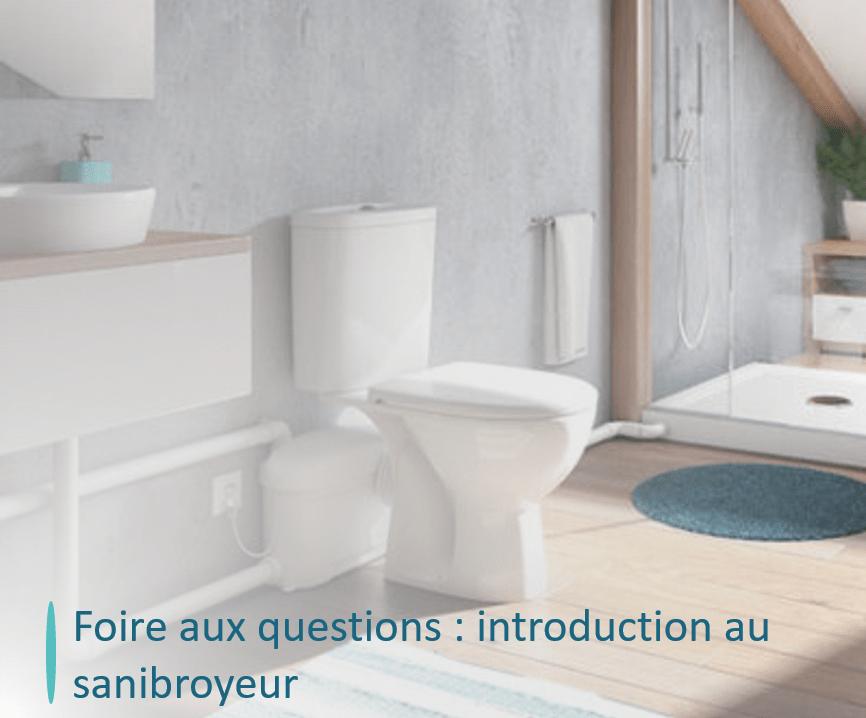 questions sanibroyeur