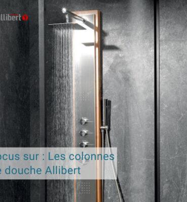 Quelques explications sur les colonnes de douche Allibert