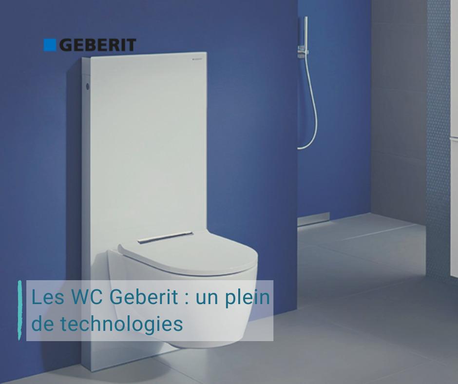Les WC Geberit : un plein de technologies