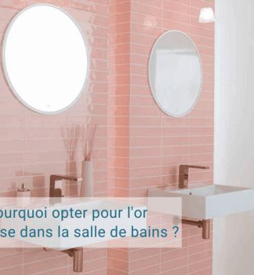 Or rose dans salle de bains