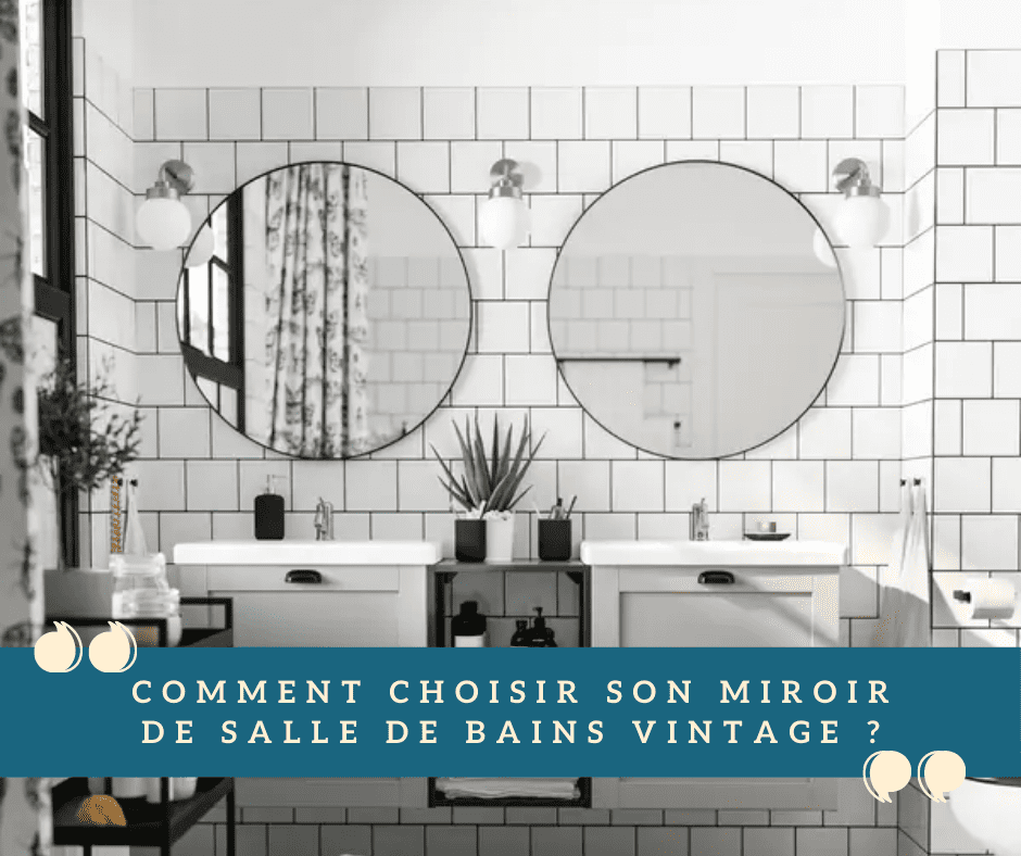 Choisir miroir salle de bains vintage