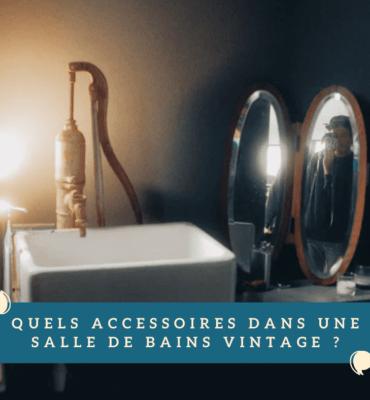 Accessoires salle de bains vintage